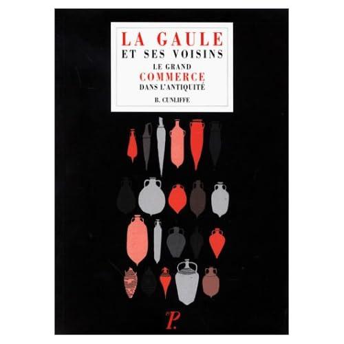 Antiquité / Synthèses, volume 4 : La Gaule et ses voisins - Le Grand Commerce dans l'Antiquité