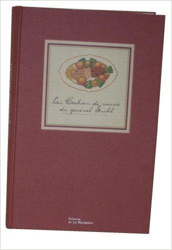 Les Cahiers de cuisine du gnral Strohl de Gnral Strohl ( 7 octobre 2005 )
