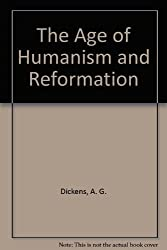 The Age of Humanism and Reformation