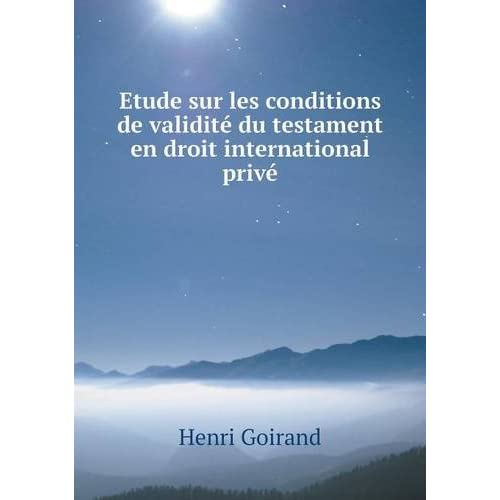 Etude Sur Les Conditions de Validite Du Testament En Droit International Prive