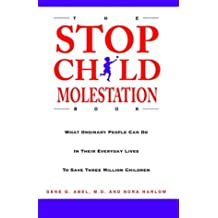 The Stop Child Molestation Book: What Ordinary People Can Do In Their Everyday Lives To Save 3 Million Children