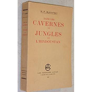 Dans les cavernes et jungles de l'Hindoustan Les Editions Adyar 1934