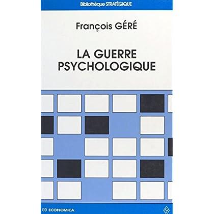 La Guerre psychologique (Bibliothèque stratégique)