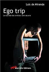Ego trip. : La société des artistes sans oeuvres