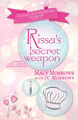 Rissa's Secret Weapon (Silver City Princess Stories Book 3) (English Edition)