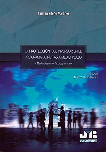 La protección del inversor en el programa de notas a medio plazo -Medium term note programme- por Carmen Pileño Martínez