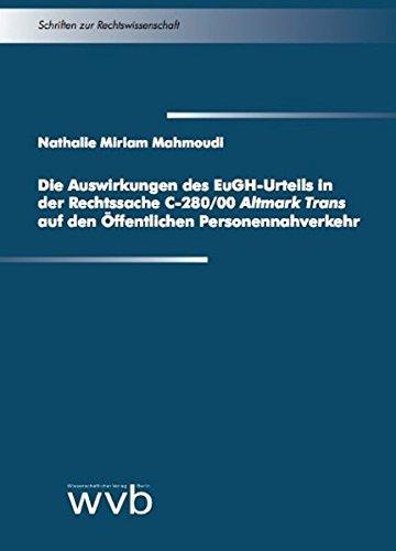 """Die Auswirkungen des EuGH-Urteils in der Rechtssache C-280/00 \""""Altmark Trans\"""" auf den Öffentlichen Personennahverkehr (Schriften zur Rechtswissenschaft)"""