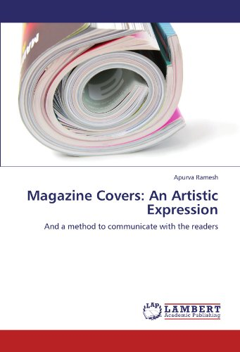 Magazine Covers: An Artistic Expression: And a method to communicate with the readers