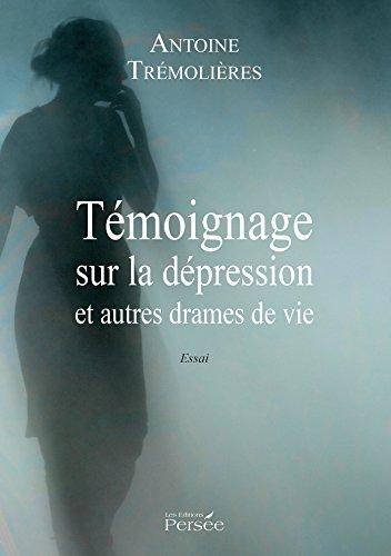 Témoignage sur la dépression et autres drames de vie par Antoine Trémolières
