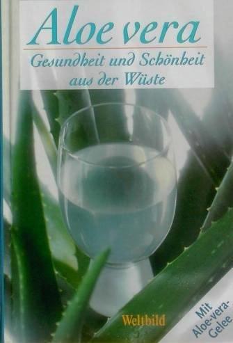 Aloe vera : Gesundheit und Schönheit aus der Wüste -