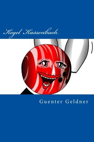 Kegel  Kassenbuch: Kassenbuch fuer Kegelclubs por Mr. Guenter Geldner