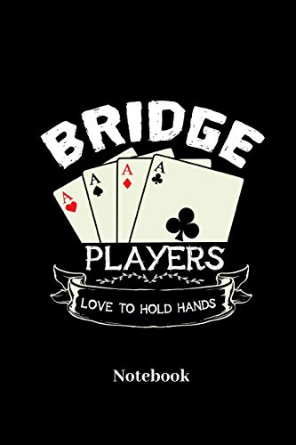 Bridge Players Love To Hold Hands Notebook: Lined journal for playing cards, Poker, Black Jack, gambling and card game fans - paperback, diary gift for men, women and children