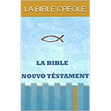 LA BIBLE NOUVO TÉSTAMENT (English Edition)
