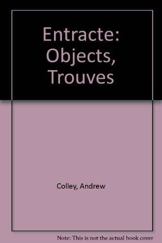 Entracte: Objects, Trouves par Andrew Colley
