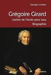 Grégoire Girard, apôtre de l'école pour tous
