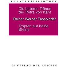 Die bitteren Tränen der Petra von Kant /Tropfen auf heisse Steine: Zwei Stücke (Theaterbibliothek)