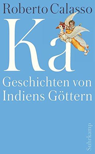 Ka: Geschichten von Indiens Göttern (suhrkamp taschenbuch)