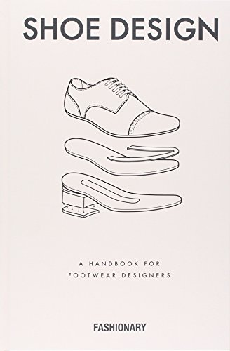 Fashionary Shoe Design: A Handbook for Footwear (Kostüm Design Zeichnungen)