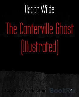 The Canterville Ghost (Illustrated) by [Wilde, Oscar]