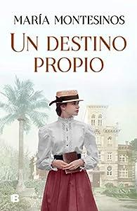 Un destino propio par María Montesinos