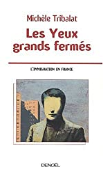 Les yeux grands fermés (L'immigration en France)