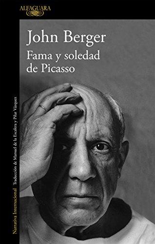 Descargar Libro Fama y soledad de Picasso (LITERATURAS) de John Berger