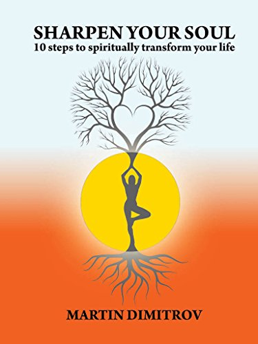 Sharpen your soul: 10 steps to spiritually transform your life (Sharpen your pencil, sharpen your life) (English Edition)