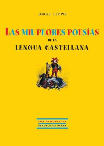 Las mil peores poesías de la lengua castellana por Jorge Llopis