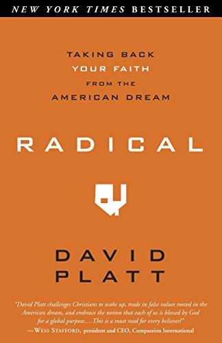 Radical: Taking Back your Faith from the American Dream por David Platt
