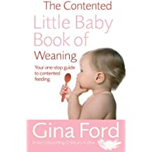 The Contented Little Baby Book of Weaning by Gina Ford (2006-05-23)