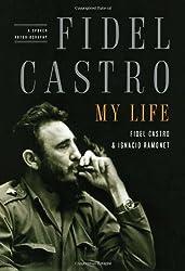 Fidel Castro: My Life : A Spoken Autobiography