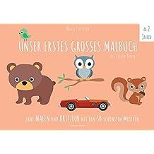 Malbuch Kinder - UNSER ERSTES GROßES MALBUCH: Lerne malen und kritzeln mit den 50 schönsten Motiven! Auf ökologischem Naturpapier. (Malbuch Kinder) (PAPERISH Kinderbücher)