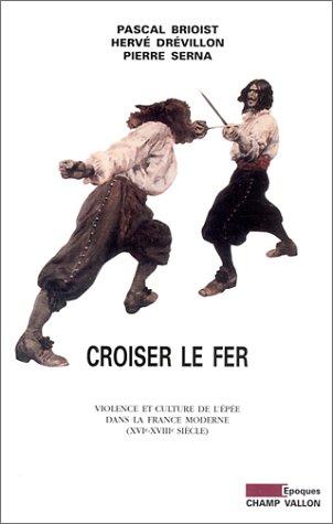 Duel Pour Un Roi - Croiser le fer : Violence et Culture