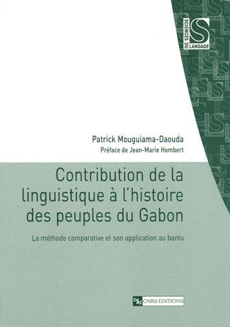 Contribution de la linguistique  l'histoire des peuples du Gabon : La mthode comparative et son application au bantu