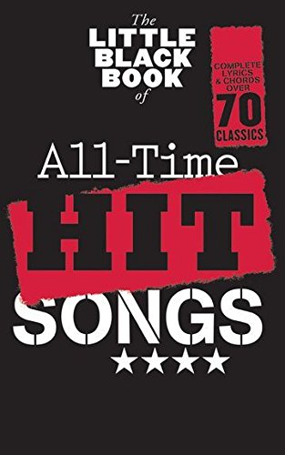 The Little Black Book Of All-Time Hit Songs. For Testi e accordi