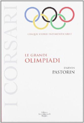 Le grandi Olimpiadi. Cinque storie indimenticabili (I corsari) por Darwin Pastorin