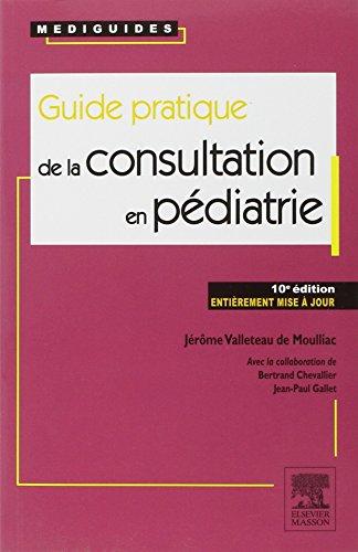 Guide pratique de la consultation en pédiatrie