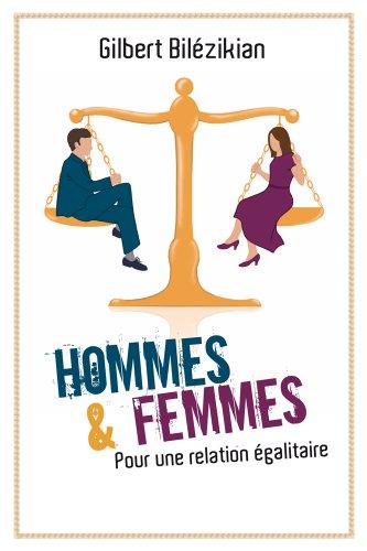 Hommes et Femmes. Pour une relation égalitaire par Bilézikian Gilbert