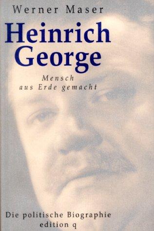Heinrich George Mensch aus Erde gemacht