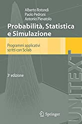 Probabilità Statistica e Simulazione: Programmi applicativi scritti con Scilab
