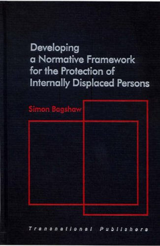 Developing a Normative Framework for the Protection of Internally Displaced Persons