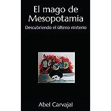 El mago de Mesopotamia: Descubriendo el último misterio (Trilogía Romana)