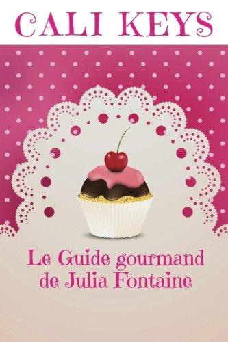 Le Guide gourmand de Julia Fontaine par Cali Keys