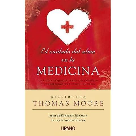 El cuidado del alma en la medicina: Una guía espiritual para los enfermos y las personas que cuidan de ellos (Crecimiento