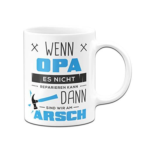 Tassenbrennerei Tasse mit Spruch Wenn Opa es Nicht Reparieren kann - Geburtagsgeschenk, Geschenk für Opa, Großeltern - Vatertag (Weiß)