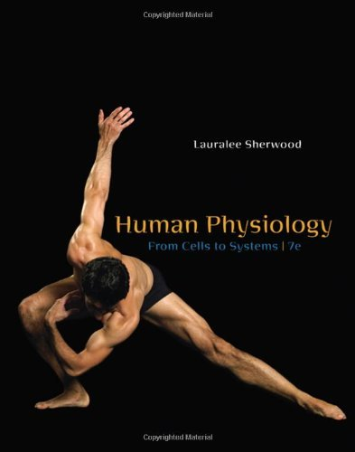 By Lauralee Sherwood - Human Physiology: From Cells to Systems (7th Edition) (11/22/08)