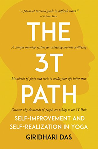 The 3T Path: Self-Improvement and Self-Realization in Yoga ...