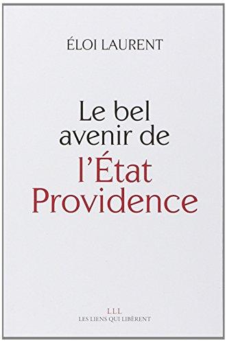 Le bel avenir de l'Etat-providence par Eloi Laurent