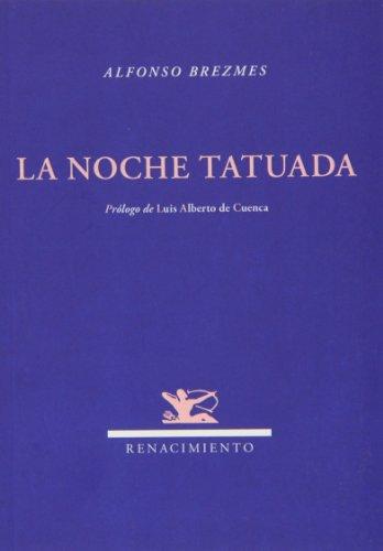 La Noche Tatuada (Renacimiento) por Alfonso Brezmes