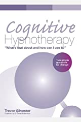 Cognitive Hypnotherapy: What's That About and How Can I Use It?: Two Simple Questions for Change Paperback